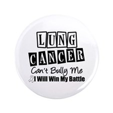 "Lung Cancer Can't Bully Me 3.5"" Button"