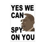 Yes We Can Spy On You 11x17 Poster Print
