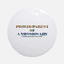 PROUD PARENT OF A MISSIONARY Ornament (Round)