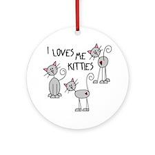 I Loves Me Kitties Ornament (Round)