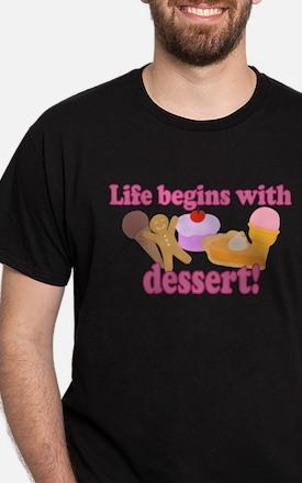 Life Begins With Dessert T-Shirt