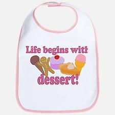Life Begins With Dessert Bib