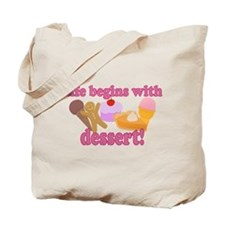 Life Begins With Dessert Tote Bag