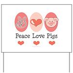 Peace Love Pigs Yard Sign