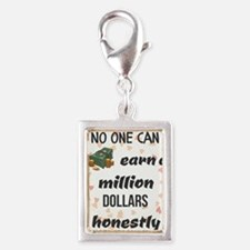 No one can earn a million dollars honestly. Charms
