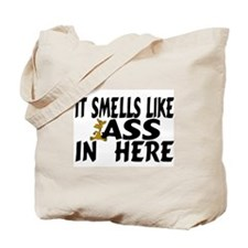 It Smells Like Ass In Here Tote Bag