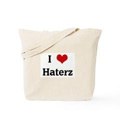 I Love Haterz Tote Bag