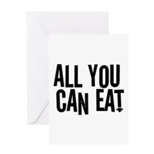 All You Can Eat Greeting Card