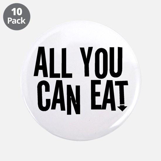 "All You Can Eat 3.5"" Button (10 pack)"