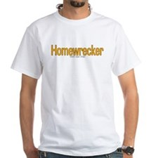 Homewrecker Shirt