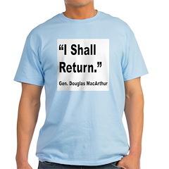 MacArthur I Shall Return Quote T-Shirt