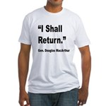 MacArthur I Shall Return Quote (Front) Fitted T-Sh