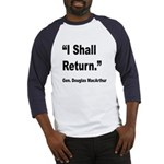 MacArthur I Shall Return Quote (Front) Baseball Je