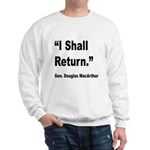MacArthur I Shall Return Quote (Front) Sweatshirt