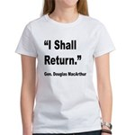 MacArthur I Shall Return Quote (Front) Women's T-S