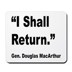 MacArthur I Shall Return Quote Mousepad