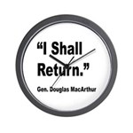 MacArthur I Shall Return Quote Wall Clock