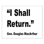 MacArthur I Shall Return Quote Small Poster