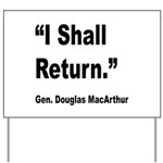 MacArthur I Shall Return Quote Yard Sign
