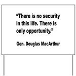 MacArthur Opportunity Quote Yard Sign