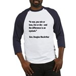 MacArthur Live or Die Quote (Front) Baseball Jerse