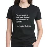 MacArthur Live or Die Quote (Front) Women's Dark T