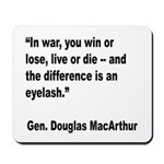 MacArthur Live or Die Quote Mousepad