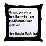 MacArthur Live or Die Quote Throw Pillow