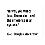 MacArthur Live or Die Quote Small Poster