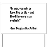 MacArthur Live or Die Quote Yard Sign