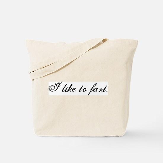 I Like To Fart Tote Bag