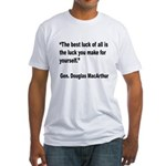 MacArthur Best Luck Quote (Front) Fitted T-Shirt