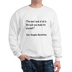 MacArthur Best Luck Quote (Front) Sweatshirt
