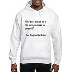 MacArthur Best Luck Quote (Front) Hooded Sweatshir