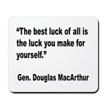 MacArthur Best Luck Quote Mousepad