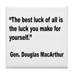MacArthur Best Luck Quote Tile Coaster