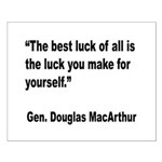 MacArthur Best Luck Quote Small Poster