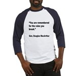 MacArthur Break Rules Quote (Front) Baseball Jerse