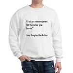MacArthur Break Rules Quote (Front) Sweatshirt