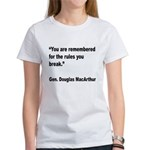 MacArthur Break Rules Quote (Front) Women's T-Shir