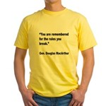 MacArthur Break Rules Quote (Front) Yellow T-Shirt