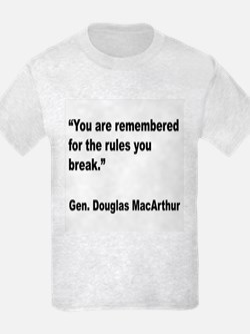 MacArthur Break Rules Quote T-Shirt