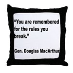 MacArthur Break Rules Quote Throw Pillow