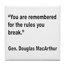 MacArthur Break Rules Quote Tile Coaster
