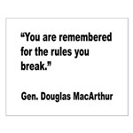 MacArthur Break Rules Quote Small Poster