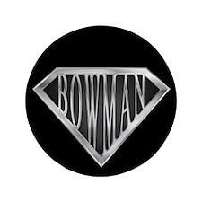 "SuperBowman(metal) 3.5"" Button"