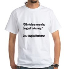 MacArthur Old Soldiers Quote (Front) Shirt