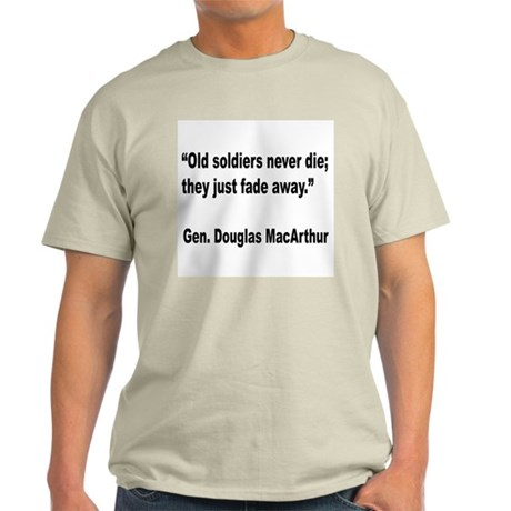 MacArthur Old Soldiers Quote (Front) Light T-Shirt