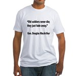 MacArthur Old Soldiers Quote Fitted T-Shirt