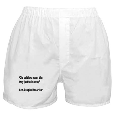 MacArthur Old Soldiers Quote Boxer Shorts